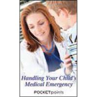 Handling Your Child's Medical Emergency Pocket Pamphlet
