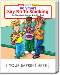 Be Smart, Say No to Smoking Coloring and Activity Book